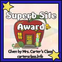 Superb Site Award! Given by Mrs. Carter's Class - cartersclass.info