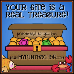 Your Site is a Real Treasure! Presented to you by www.myfunteacher.com