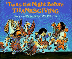 Twas the Night Before Thanksgiving - Story and Pictures by DAV PILKEY